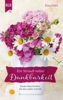 Else Diehl: Ein Strauß voller Dankbarkeit