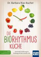 Barbara Rias-Bucher: Die Biorhythmus-Küche
