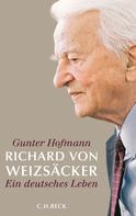 Gunter Hofmann: Richard von Weizsäcker ★★★★★