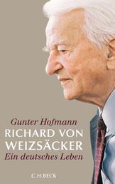 Richard von Weizsäcker - Ein deutsches Leben