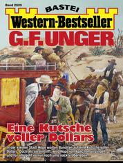 G. F. Unger Western-Bestseller 2525 - Eine Kutsche voller Dollars