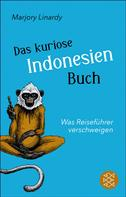Marjory Linardy: Das kuriose Indonesien-Buch