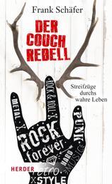Der Couchrebell - Streifzüge durchs wahre Leben