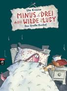Ute Krause: Minus Drei und die wilde Lucy - Das Große Dunkel ★★★★★