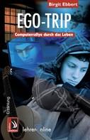 Birgit Ebbert: Ego-Trip - Computerrallye durch das Leben ★★★★★