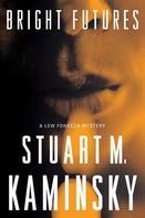 Stuart M. Kaminsky: Bright Futures