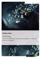 Philipp Pelka: Phishing. Welche Strafverfolgungs- und Präventionsmöglichkeiten stehen der Polizei zur Verfügung? ★★★