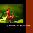 Delphine D. Maiden: If My Lonely Heart Could Speak