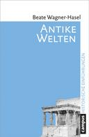 Beate Wagner-Hasel: Antike Welten ★★★★★