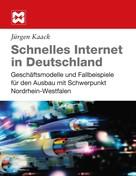 Jürgen Kaack: Schnelles Internet in Deutschland