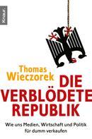 Thomas Wieczorek: Die verblödete Republik ★★★