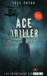 ACE DRILLER - Serial Teil 4 - Das Prometheus-Gen