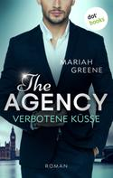 Mariah Greene: THE AGENCY - Verbotene Küsse ★★★