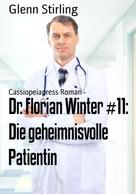 Glenn Stirling: Dr. Florian Winter #11: Die geheimnisvolle Patientin ★★★★