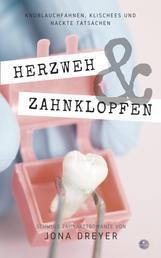 Herzweh & Zahnklopfen