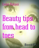 Luise Hakasi: Beauty tips from head to toes