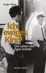 Ich ewiges Kind - Das Leben des Egon Schiele