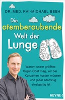 Kai-Michael Beeh: Die atemberaubende Welt der Lunge ★★★★