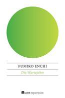 Fumiko Enchi: Die Wartejahre ★★★★★