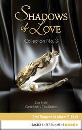 Collection No. 3 - Shadows of Love - Drei Romane in einem E-Book