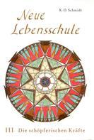 K.O. Schmidt: Neue Lebensschule