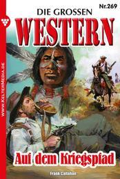 Die großen Western 269 - Auf dem Kriegspfad