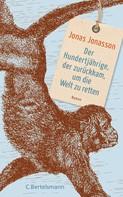 Jonas Jonasson: Der Hundertjährige, der zurückkam, um die Welt zu retten ★★★★