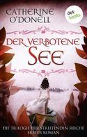 Catherine O'Donell: Trilogie der Streitenden Reiche - Band 1: Der verbotene See ★★★★