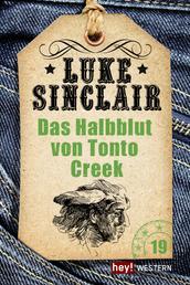 Das Halbblut von Tonto Creek - Luke Sinclair Western, Band 19