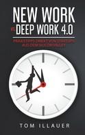 Tom Illauer: New Work vs. Deep Work 4.0
