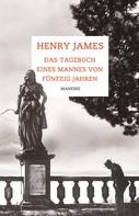 Henry James: Das Tagebuch eines Mannes von fünfzig Jahren ★★★
