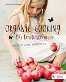 Sabine Huth-Rauschenbach: Organic Cooking - Das Familienkochbuch ★★★★