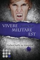 Jennifer Wolf: Die Sanguis-Trilogie 2: Vivere militare est - Leben heißt zu kämpfen ★★★★★