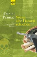 Daniel Pennac: Wenn alte Damen schiessen ★★★★