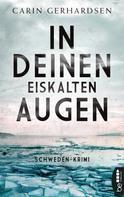 Carin Gerhardsen: In deinen eiskalten Augen