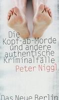 Peter Niggl: Die Kopf-ab-Morde ★★★