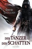 David Dalglish: Der Tänzer der Schatten ★★★★