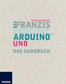 Fabian Kainka: Das Franzis Starterpaket Arduino Uno ★★
