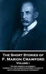 """The Short Stories - Volume 1 - """"No one person can possibly combine all the elements supposed to make up what everyone means by friendship."""""""