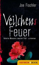 Veilchens Feuer - Valerie Mausers zweiter Fall. Alpenkrimi