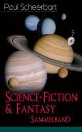 Science-Fiction & Fantasy Sammelband - Lesabéndio + Die große Revolution + Der Kaiser von Utopia + Platzende Kometen + Die wilde Jagd + Münchhausen und Clarissa + Das graue Tuch und zehn Prozent Weiß + Immer mutig! + und mehr