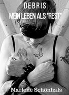 Marlene Schönhals: D E B R I S