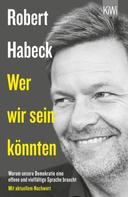 Robert Habeck: Wer wir sein könnten ★★★