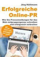 Jörg Hüttmann: Erfolgreiche Online-PR