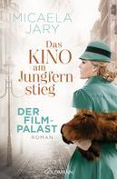 Micaela Jary: Das Kino am Jungfernstieg - Der Filmpalast