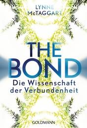 The Bond - Die Wissenschaft der Verbundenheit