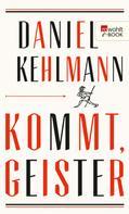 Daniel Kehlmann: Kommt, Geister ★★★★