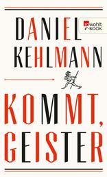 Kommt, Geister - Frankfurter Vorlesungen