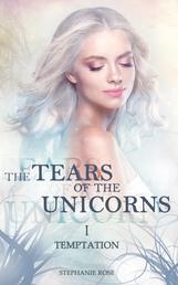 The Tears of the Unicorns I: Temptation