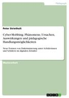 Peter Strietholt: Cyber-Mobbing. Phänomene, Ursachen, Auswirkungen und pädagogische Handlungsmöglichkeiten